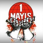 1 Mayıs İşçi Bayramı Nedir? (Tarihçesi)